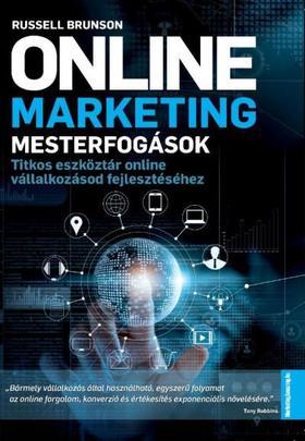 Russel Brunson - Online marketing mesterfogások - Titkos eszköztár online vállalkozásod fejlesztéséhez