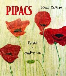Döme Zsuzsa - Pipacs