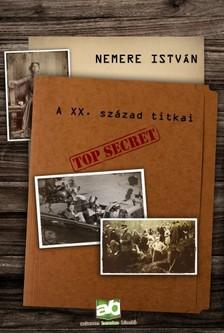 NEMERE ISTVÁN - A XX. század titkai [eKönyv: epub, mobi]