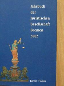 Jahrbuch der Juristischen Gesellschaft Bremen 2002 [antikvár]