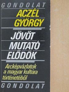 Aczél György - Jövőt mutató elődök [antikvár]