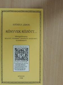 Székely János - Könyvek között... [antikvár]