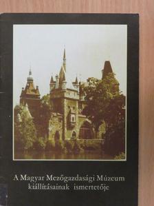 Dr. Balassa Iván - A Magyar Mezőgazdasági Múzeum kiállításainak ismertetője [antikvár]