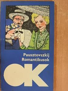 Konsztantyin Pausztovszkij - Romantikusok [antikvár]