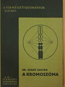 Dr. Szabó Zoltán - A kromoszóma [antikvár]