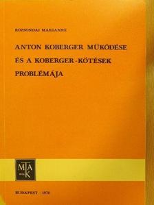 Rozsondai Marianne - Anton Koberger működése és a koberger- kötések problémája  [antikvár]