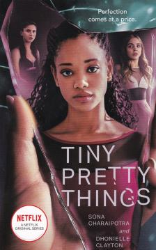 Clayton,Dhonielle/Charaipotra,Sona - TINY PRETTY THINGS (TV TIE EDITION)
