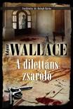 Edgar Wallace - A dilettáns zsaroló [eKönyv: epub, mobi]
