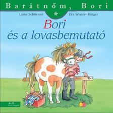 Liane Schneider - Annette Steinhauer - Bori és a lovasbemutató - Barátnőm, Bori