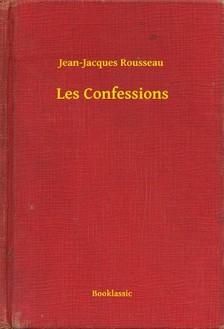Jean-Jacques Rousseau - Les Confessions [eKönyv: epub, mobi]