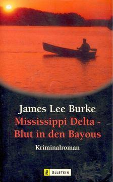 BURKE, JAMES LEE - Mississippi Delta - Blut in den Bayous [antikvár]