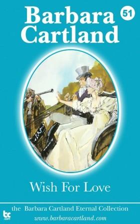 Barbara Cartland - Wish For Love [eKönyv: epub, mobi]