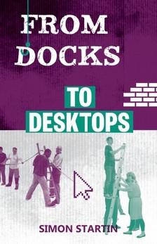 Jonathan Petherbridge, Simon Startin, Simon Startin - From Docks to Desktops [eKönyv: epub, mobi]