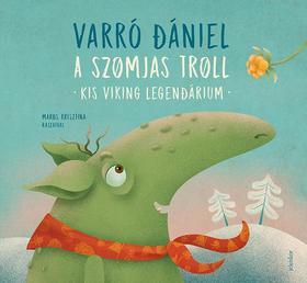 Varró Dániel - A szomjas troll - Kis viking legendárium