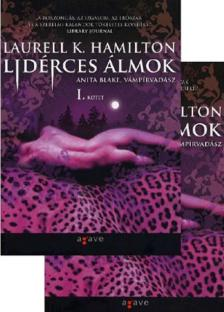 Laurell K Hamilton - LIDÉRCES ÁLMOK I-II. - ANITA BLAKE, VÁMPÍRVADÁSZ 12.