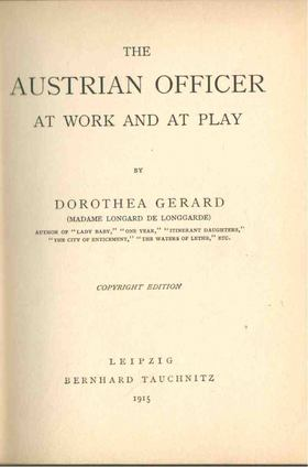 GERARD, DOROTHEA - The Austrian Officer at Work and at Play [antikvár]