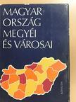 Dr. Bora Gyula - Magyarország megyéi és városai [antikvár]