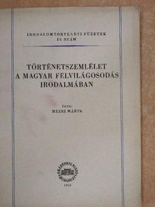 Mezei Márta - Történetszemlélet a magyar felvilágosodás irodalmában [antikvár]