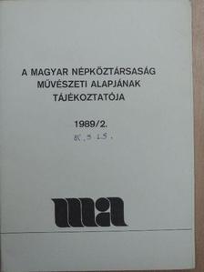 Bertha Bulcsu - A Magyar Népköztársaság Művészeti Alapjának Tájékoztatója 1989/2. [antikvár]