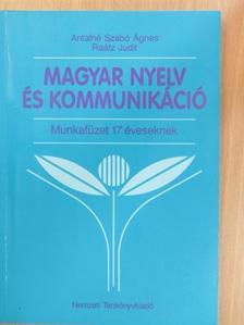 Antalné Dr. Szabó Ágnes - Magyar nyelv és kommunikáció - Munkafüzet 17 éveseknek [antikvár]