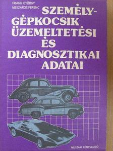Frank György - Személygépkocsik üzemeltetési és diagnosztikai adatai [antikvár]