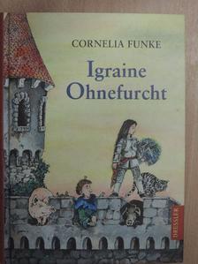 Cornelia Funke - Igraine Ohnefurcht [antikvár]