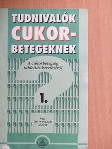 Dr. Winkler Gábor - Tudnivalók cukorbetegeknek 1. [antikvár]
