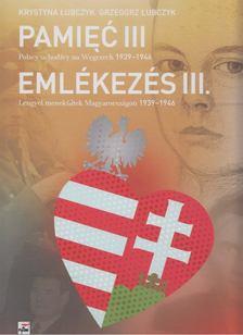 £ubczyk, Krystyna, £ubczyk, Grzegorz - Emlékezés III - Lengyel menekültek Magyarországon 1939-1946 [antikvár]