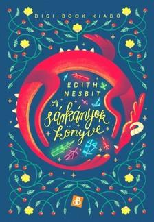 Edith Nesbit - A sárkányok könyve [eKönyv: epub, mobi]
