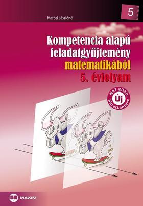 Maróti Lászlóné - Kompetencia alapú feladatgyűjtemény matematikából 5. évfolyam - NAT2020