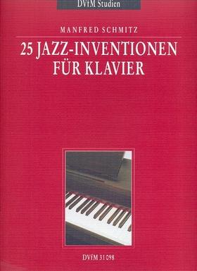 SCHMITZ, MANFRED - 25 JAZZ-INVENTIONEN FÜR KLAVIER