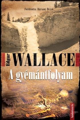 Edgar Wallace - A gyémántfolyam