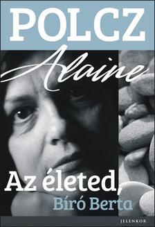 ALAINE, POLCZ - Az életed, Bíró Berta