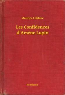 Maurice Leblanc - Les Confidences d Arsene Lupin [eKönyv: epub, mobi]