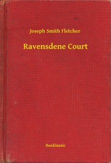 Fletcher Joseph Smith - Ravensdene Court [eKönyv: epub, mobi]