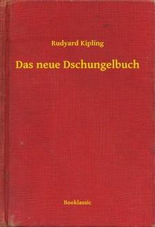 Rudyard Kipling - Das neue Dschungelbuch [eKönyv: epub, mobi]