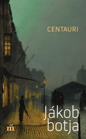 Centauri - Jákob botja [eKönyv: epub, mobi]