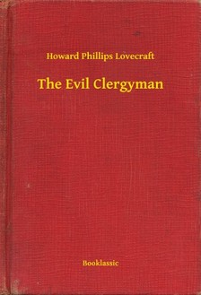 Howard Phillips Lovecraft - The Evil Clergyman [eKönyv: epub, mobi]