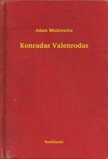 Adam Mickiewicz - Konradas Valenrodas [eKönyv: epub, mobi]