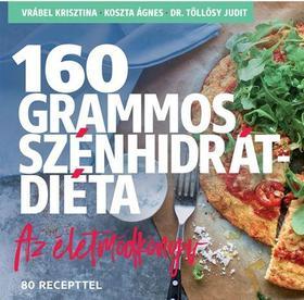 Vrábel Krisztina - 160 grammos szénhidrátdiéta - Az életmódkönyv 85 recepttel