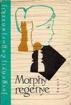 Zagorjánszkij, Jevgenyij - Morphy regénye [antikvár]