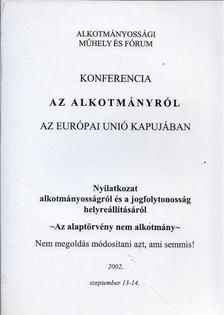 Fáy Árpád - Konferencia az alkotmányról az Európai Unió kapujában [antikvár]