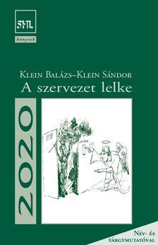 Klein Balázs, Klein Sándor - A szervezet lelke