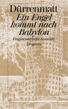 FRIEDRICH DÜRRENMATT - Ein Engel kommt nach Babylon [antikvár]