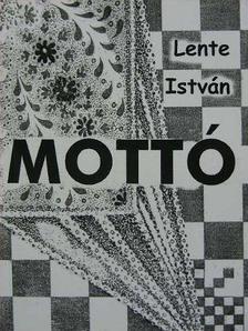 Lente István - Mottó [antikvár]