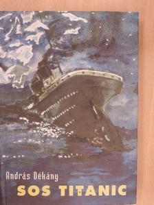 András Dékány - SOS Titanic [antikvár]