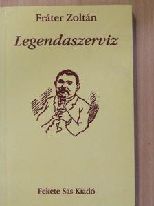 Fráter Zoltán - Legendaszerviz [antikvár]