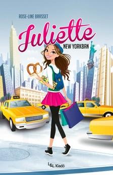 Rose-Line Brasset - Juliette New Yorkban [eKönyv: epub, mobi]