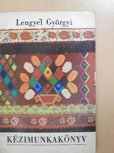 Lengyel Györgyi - Kézimunkakönyv [antikvár]