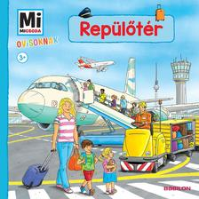 Andrea Weller-Essers - Mi MICSODA Ovisoknak - Repülőtér